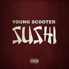 """Young Scooter Drops Off """"Sushi"""" Off Of """"The Recipe"""""""