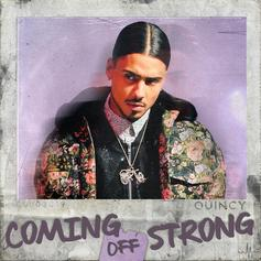 """Quincy Delivers """"Coming Off Strong"""" Song"""