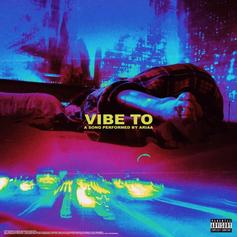 """Ariaa Looks Back On Better Times In """"Vibe To"""""""