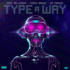 "Eric Bellinger Taps Chris Brown & OG Parker For ""Type A Way"""