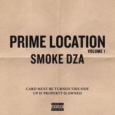 "Stream Smoke DZA's Brand New EP: ""Prime Location, Vol. 1"""
