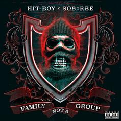 """SOB X RBE Reunite With Hit-Boy For """"Family Not A Group"""" Collaboration"""