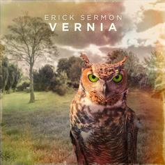 "Erick Sermon Drops Off Refreshing Hip Hop Project, ""Vernia"""