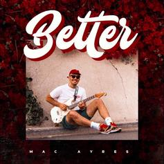 "Mac Ayres Returns On ""Better"""