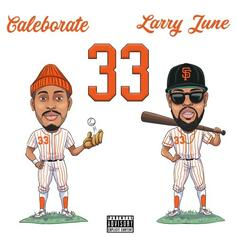 """Caleborate Joined By Larry June On """"33"""""""
