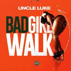 "Uncle Luke Delivers Another Dance Club Jam With ""Bad Girl Walk"""