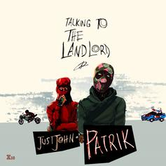 """Patrik Joined By Just John On """"Talking To The Landlord"""""""