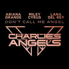 "Ariana Grande, Miley Cyrus, & Lana Del Rey Drop Visual For ""Don't Call Me Angel"""