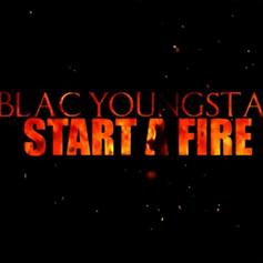 """Blac Youngsta Is Back With His Latest Track """"Start A Fire"""""""