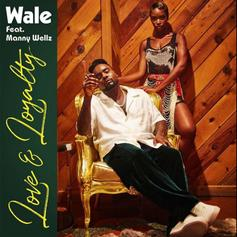 """Wale Drops """"Love & Loyalty"""" Featuring Mannywellz Ahead Of """"Wow...That's Crazy"""" Release"""