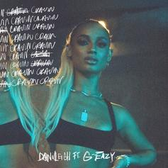 """DaniLeigh Calls On G-Eazy For New Song """"Cravin"""""""
