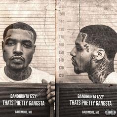 "Bandhunta Izzy Is Back With His New Project ""That's Pretty Gangsta"""