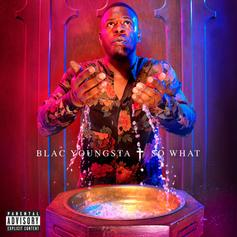 "Blac Youngsta Is Unbothered On New Single ""So What"""