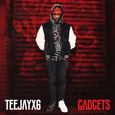 "Teejayx6 Is Back To Finessing On ""Gadgets"""