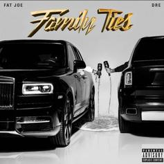 """Fat Joe & Dre Deliver """"Family Ties"""" Ft. Eminem, Lil Wayne, Cardi B, Remy Ma, Ty Dolla $ign & More"""