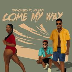 "Mr Eazi & DarkoVibes Got Your Girl In Their Section On ""Come My Way"""