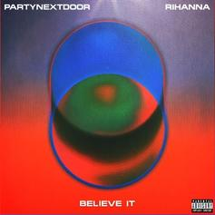 "Rihanna Links With PartyNextDoor On His ""PARTYMOBILE"" Single ""Believe It"""