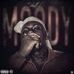 """Sheff G Is Back With """"Moody"""""""