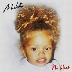 "Mulatto Releases New Freestyle ""No Hook"""
