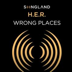 "H.E.R. Delivers ""Wrong Places"" Following ""Songland"" Debut"