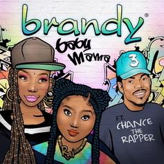 """Brandy Returns With Mother's Day Single """"Baby Mama"""" Ft. Chance The Rapper"""