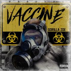 "Gorilla Zoe Unleashes New Project ""Vaccine"""