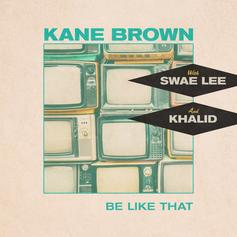 "Kane Brown Is Joined By Swae Lee And Khalid On ""Be Like That"""