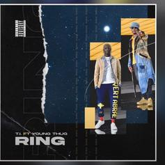"T.I. Declares An ""Instant Classic"" With Young Thug On ""Ring"""