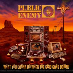 """Public Enemy Are Back With """"What You Gonna Do When the Grid Goes Down?"""""""