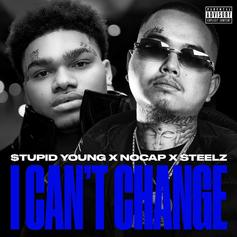 """$tupid Young Enlists NoCap For New Single """"I Can't Change"""""""