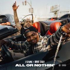 """J Stone & Dave East Team Up On """"All Or Nothing"""""""