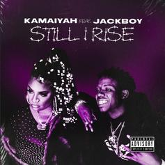 "Kamaiyah Connects With Jackboy On ""Still I Rise"""