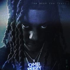 OMB Peezy Recruits King Von, Rylo Rodriguez, Blac Youngsta & More For 'Too Deep For Tears' Album