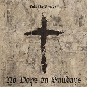 "Stream Cyhi The Prynce's ""No Dope On Sundays"" Album"