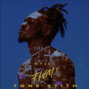 """Tone Stith Releases """"Still FWM"""" Featuring Chris Brown"""