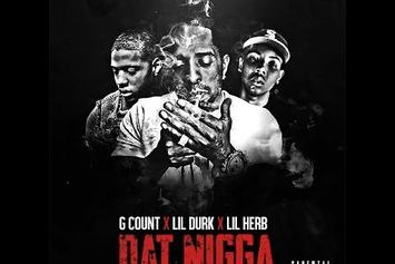 "G Count Feat. Lil Durk & Lil Herb ""Dat Nigga"" Video"