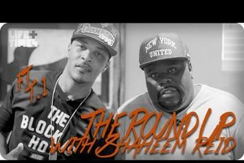 "T.I. ""The Round Up With Shaheem Reid"" Video"
