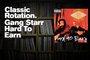 "Classic Rotation: Gang Starr's ""Hard To Earn"""