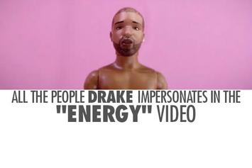 "All The People Drake Impersonates In The ""Energy"" Video"