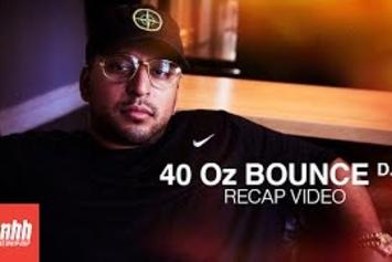 40 Oz Bounce DC Recap With 40 Oz Van