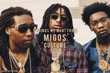 "5 Things We Want From Migos' ""CULTURE"" Album"