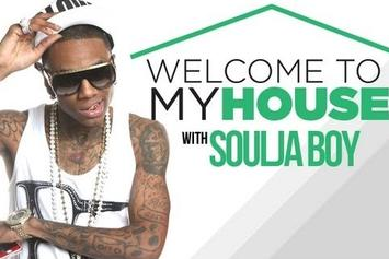 Delightful Welcome To My House: Soulja Boy [TEASER]