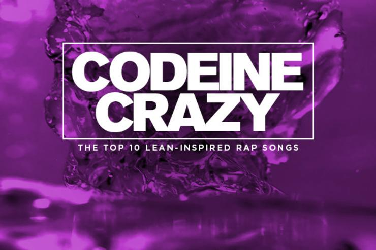 Codeine Crazy The Top 10 Lean Inspired Rap Songs