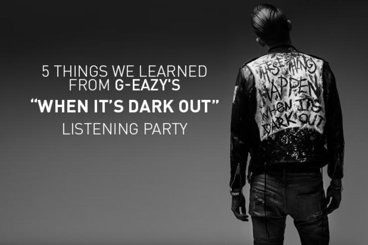 5 Things We Learned From G Eazys When Its Dark Out Listening Party
