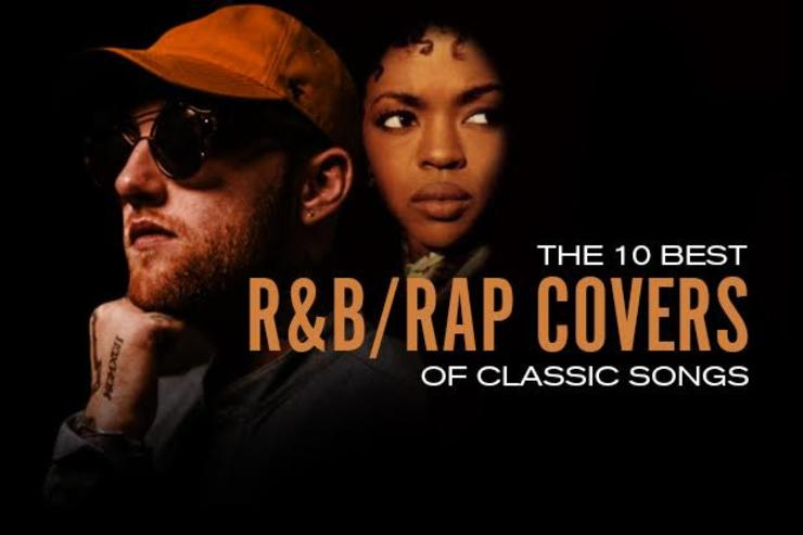 The 10 Best RB Rap Covers Of Classic Songs